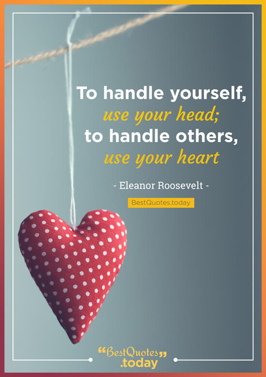Best Quotes Today To Handle Yourself Use Your Head To Handle