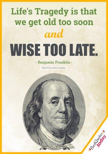 Life And Wisdom Quote - Benjamin Franklin