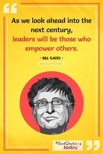 Leadership Quote by Bill Gates