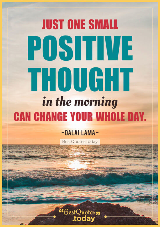 Best Quotes Today » Just one small positive thought in the ...