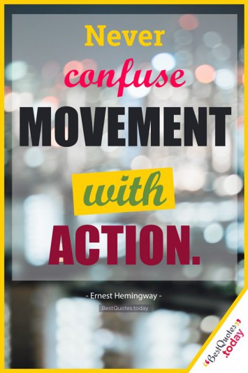 Action Quote By Ernest Hemingway