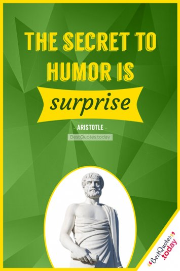 Humor Quote by Aristotle