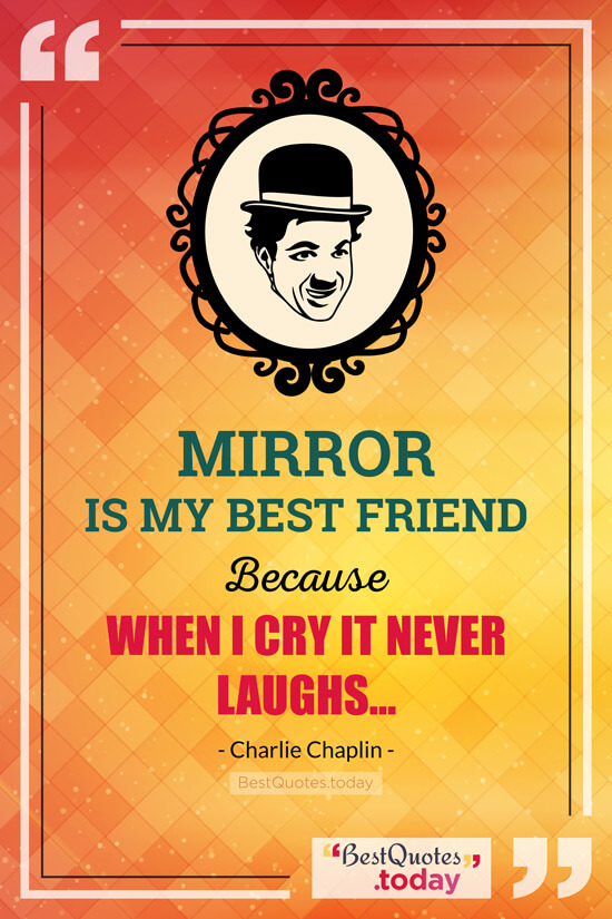 Friendship Quote by Charlie Chaplin