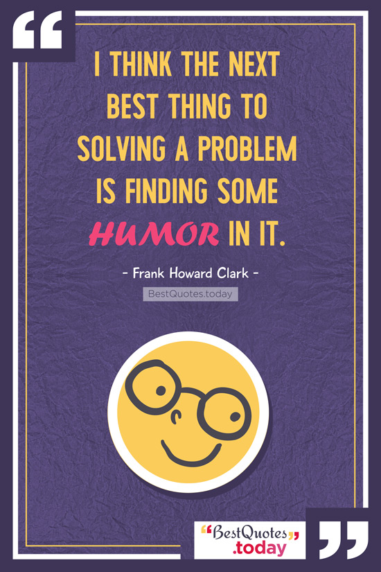Humor Quote by Frank Howard Clark