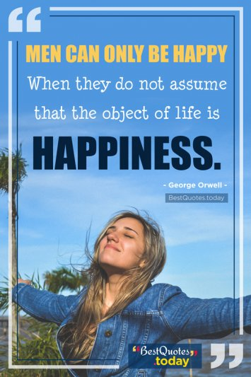 Happiness Quote by George Orwell