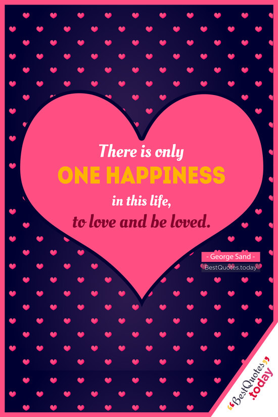 Love & Happiness Quote by George Sand