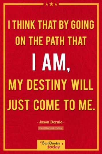 Destiny Quote by Jason Derulo