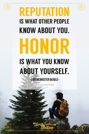 Honor Quote by Lois McMaster Bujold