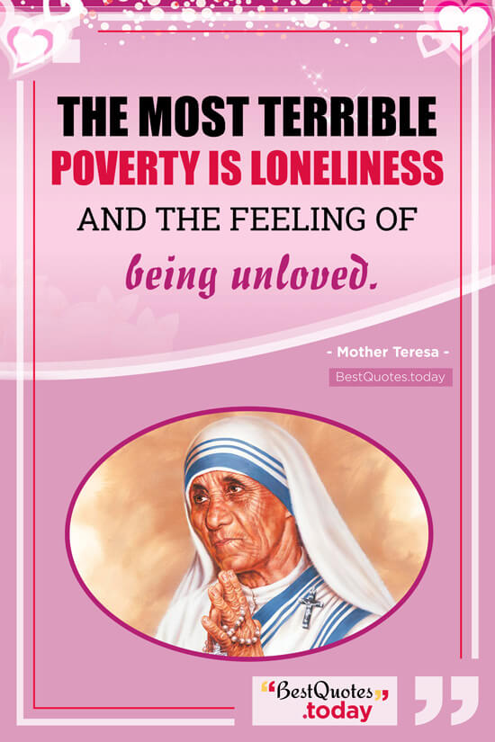 Best Quotes Today The Most Terrible Poverty Is Loneliness And The