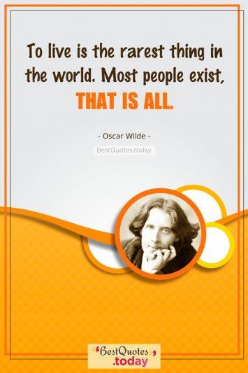 Life Quote by Oscar Wilde