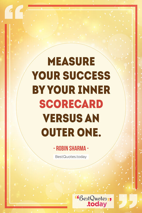 Best Quotes Today Measure Your Success By Your Inner Scorecard
