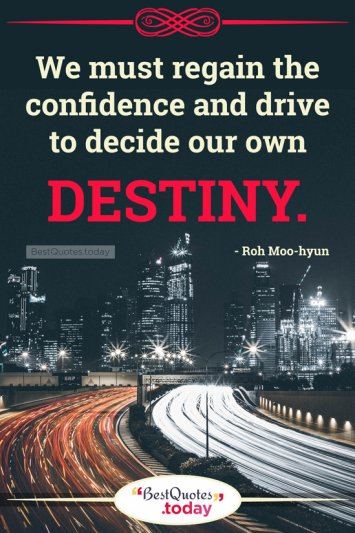 Destiny Quote by Roh Moo-hyun
