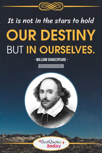 Destiny Quote by William Shakespeare