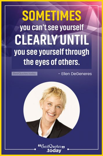 Motivational Quote by Ellen DeGeneres
