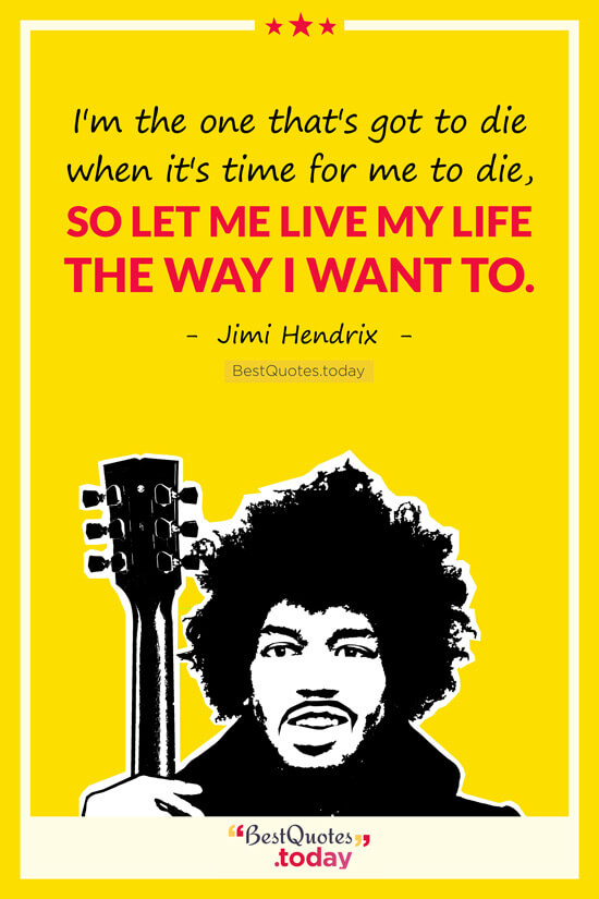 Life & Death Quote by Jimi Hendrix