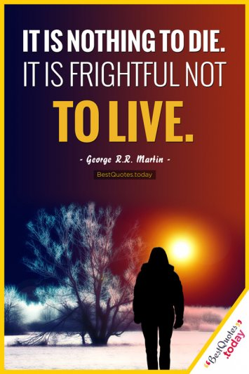 Life & Death Quote by George Martin
