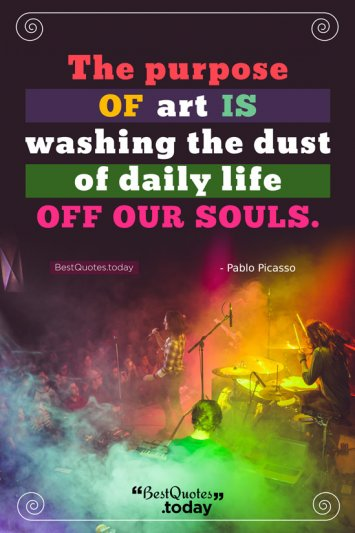 Art and Life Quote by Pablo Picasso