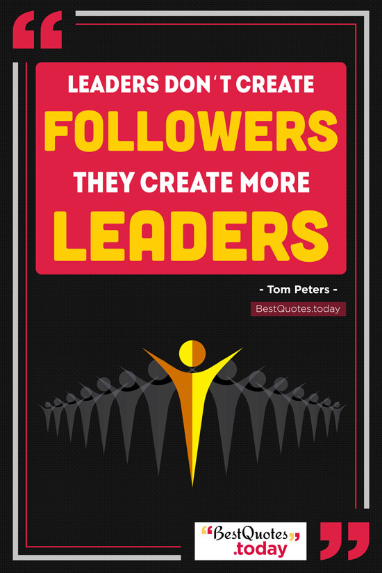Leadership Quote by Tom Peters