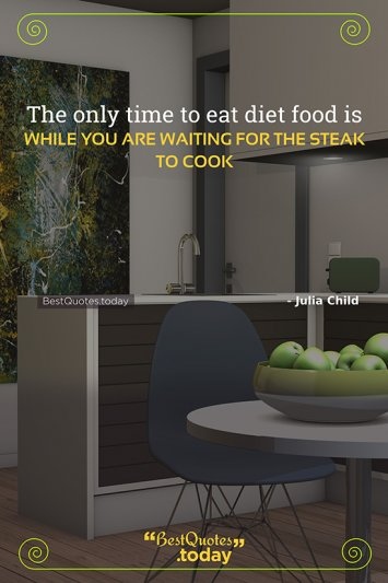 Funny & Diet Quote by Julia Child