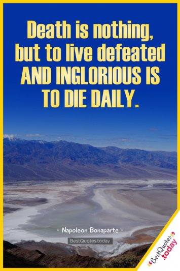 Death & Life & Inspirational Quote by Napoleon Bonaparte