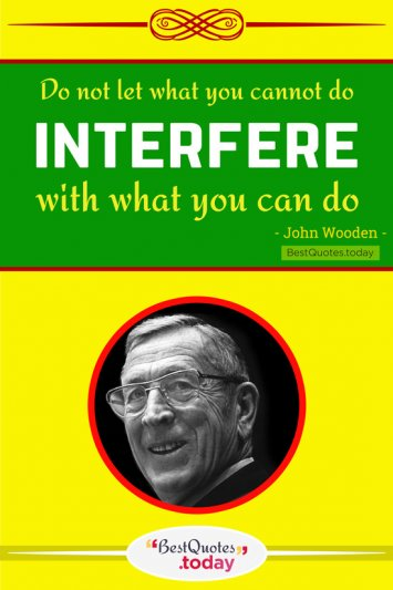 Inspirational Quote by John Wooden