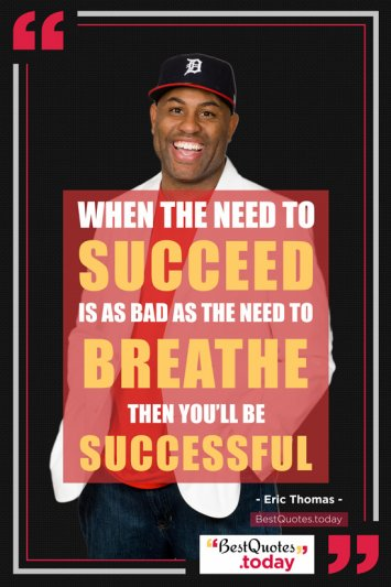 Success Quote by Eric Thomas