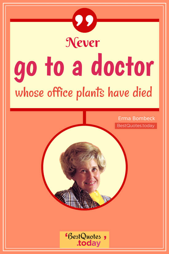 Humor Quote by Erma Bombeck