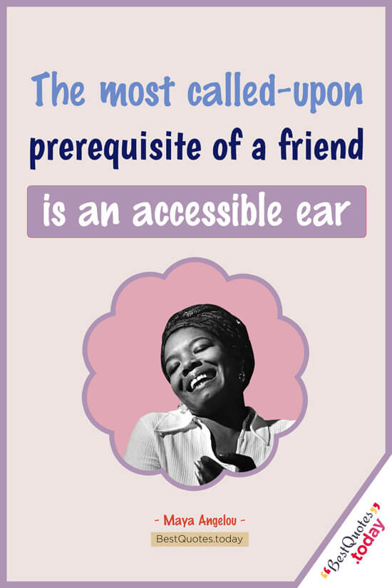 Friendship Quote by Maya Angelou