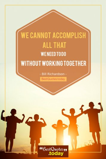 Together Quote by Bill Richardson
