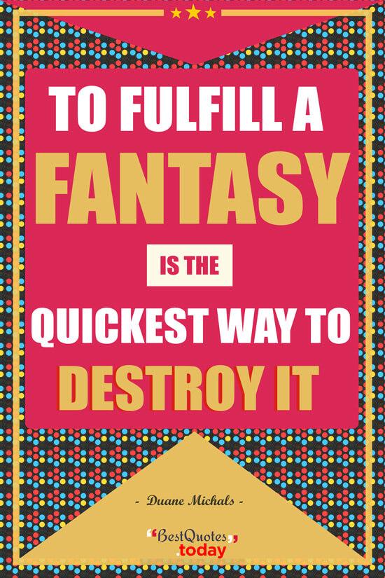 Fantasy Quote by Duane Michals