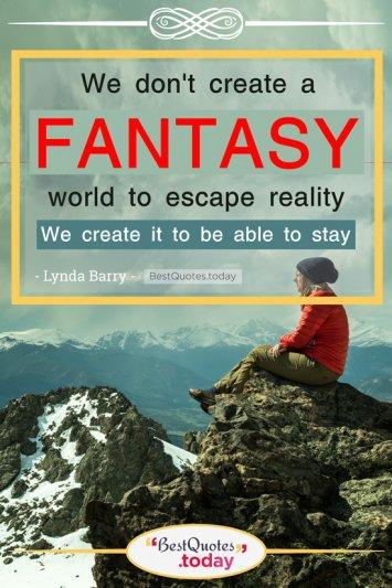 Fantasy Quote by Lynda Barry