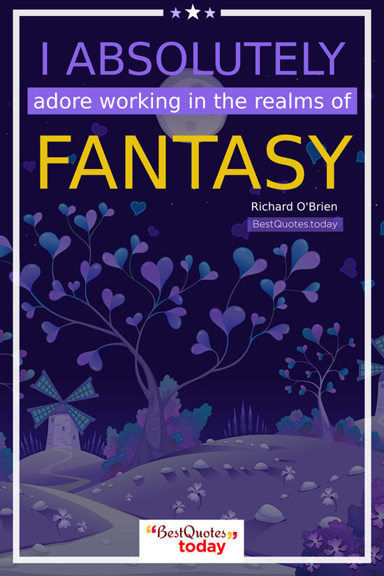 Fantasy Quote by Richard O