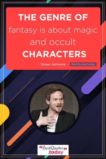 Fantasy Quote by Shawn Ashmore