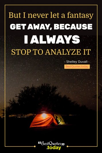 Fantasy Quote by Shelley Duvall