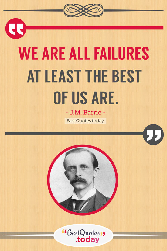Failure Quote by J.M. Barrie