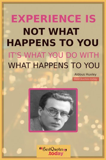 Experience Quote by Aldous Huxley