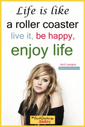 Life Quote by Avril Lavigne