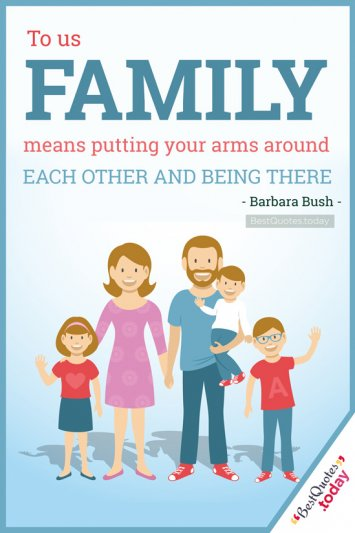 Family Quote by Barbara Bush