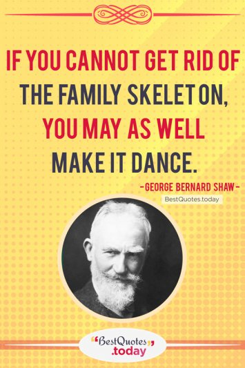 Funny & Family Quote by George Bernard Shaw