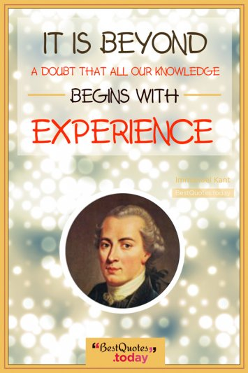 Experience Quote by Immanuel Kant