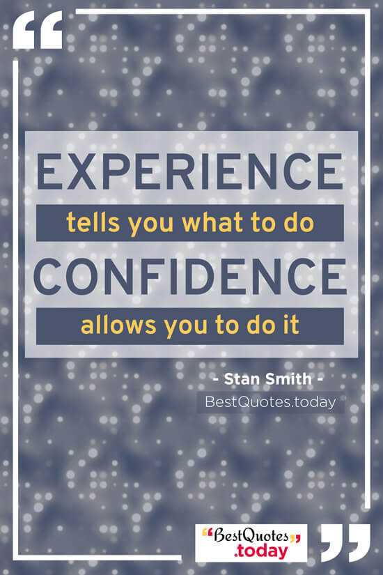 Experience & Confidence Quote by Stan Smith