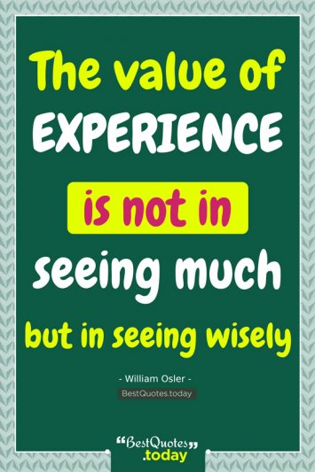 Experience Quote by William Osler