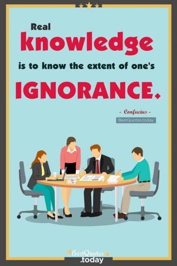 Ignorance & Knowledge Quote by Confucius
