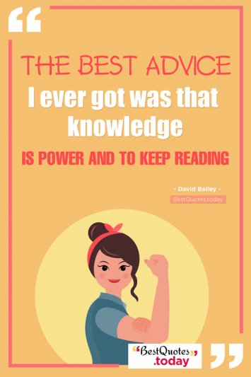 Knowledge & Power & Advice Quote by David Bailey