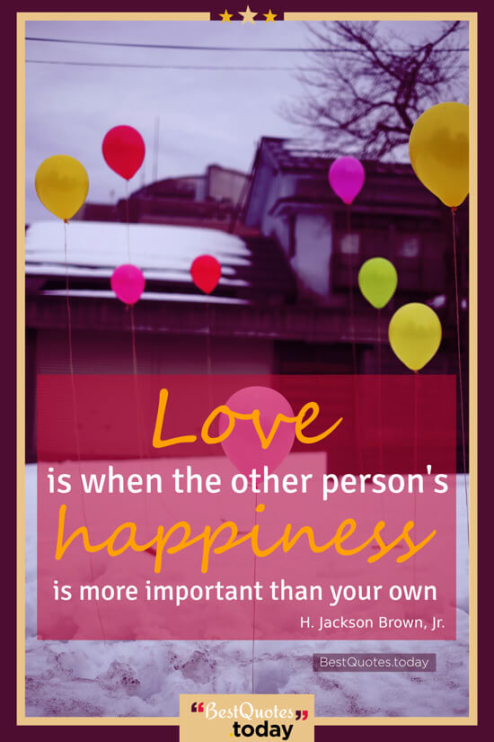 Love & Happiness Quote by H. Jackson Brown, Jr.
