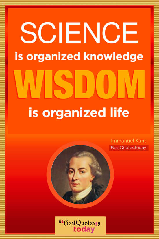 Knowledge & Wisdom Quote by Immanuel Kant