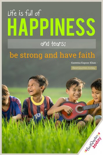 Happiness & Faith & Life Quote by Kareena Kapoor Khan
