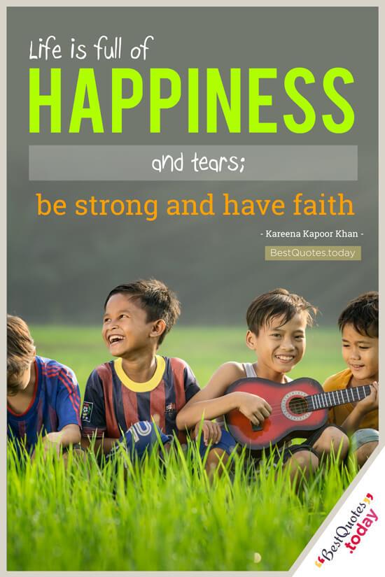 Happiness & Faith & Life Quote by Kareena Kapoor Khan