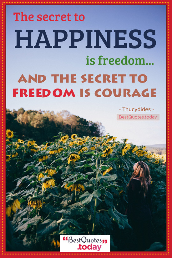 Happiness & Freedom Quote by Thucydides