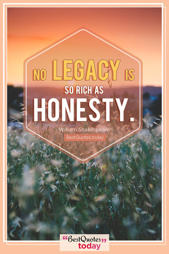 Honesty & Truth Quote by William Shakespeare